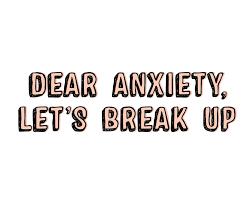 bye anxiety